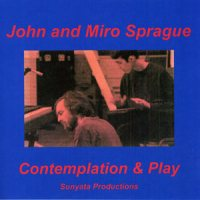 Contemplation & Play - by John & Miro Sprague CD Cover