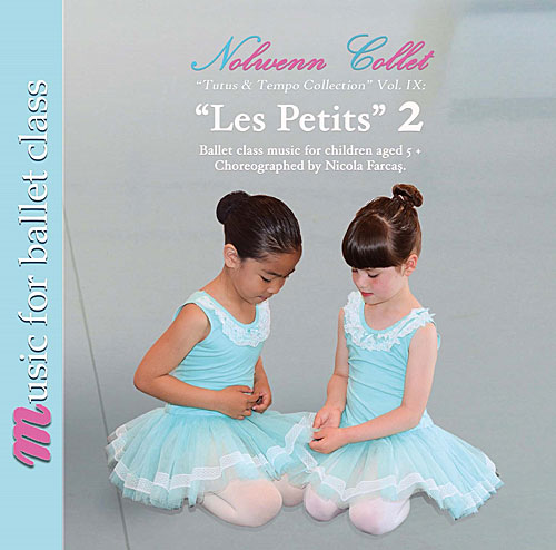 """Les Petits"" 2 - Ballet Class Music for children aged 5+ by Nolwenn Collet"
