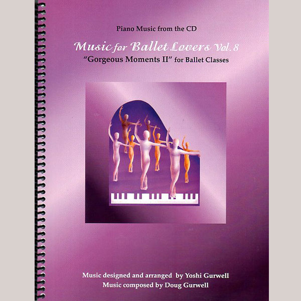 Music for Ballet Lovers - Vol 8 Piano Music Book Cover - by Yoshi Gurwell