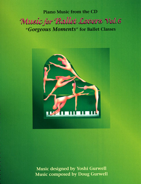 Music for Ballet Lovers - Vol 6 Piano Music Book Cover - by Yoshi Gurwell