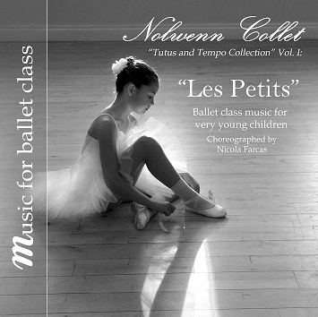 "Music for Ballet Class - ""Les Petits"" Ballet Class Music for Very Young Children - CD by Nolwenn Collet"
