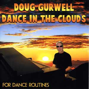 Dance in the Clouds - for Dance Routines - by Doug Gurwell