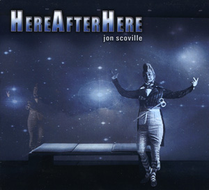 Here After Here CD cover - by Jon Scoville