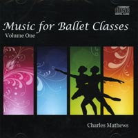 Music for Ballet Class - Vol 1 by Charles Mathews