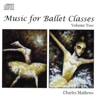 Music for Ballet Class - Vol 2 by Charles Mathews