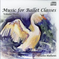 Music for Ballet Class - Vol 3 by Charles Mathews