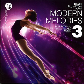 Modern Melodies 3 - Inspirational Ballet Class Music by David Plumpton