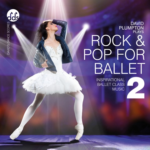 Rock and Pop 2 for Ballet - Inspirational Ballet Class Music by David Plumpton