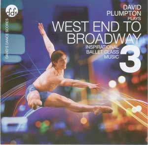 West End To Broadway 3 - Inspirational Ballet Class Music by David Plumpton