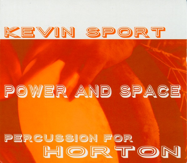 Power and Space - Percussion for Horton by Kevin Sport