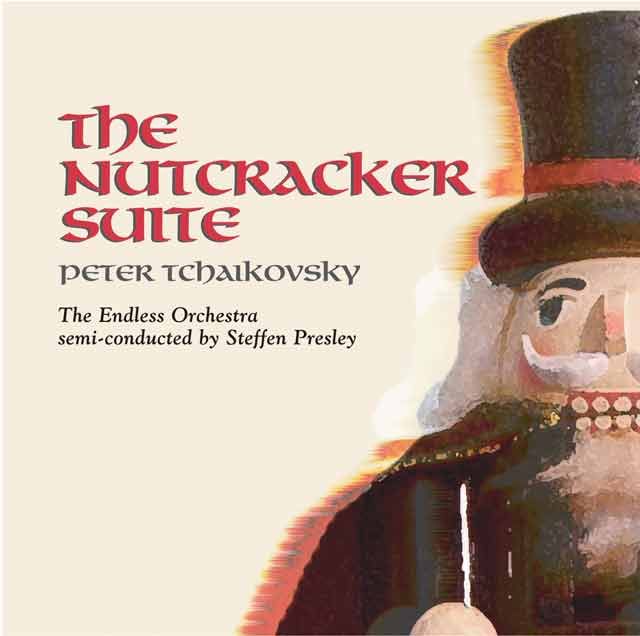 The Nutcracker Suite - Peter Tchaikovsky - Steffen Presely