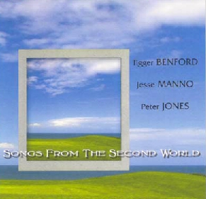 Songs from the Second World -  CD by Peter Jones, tigger Benford, Jesse Manno