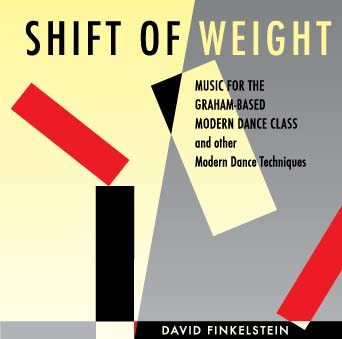 Shift of Weight - Music for Graham-based Modern Dance Classes CD by David Finkelstein