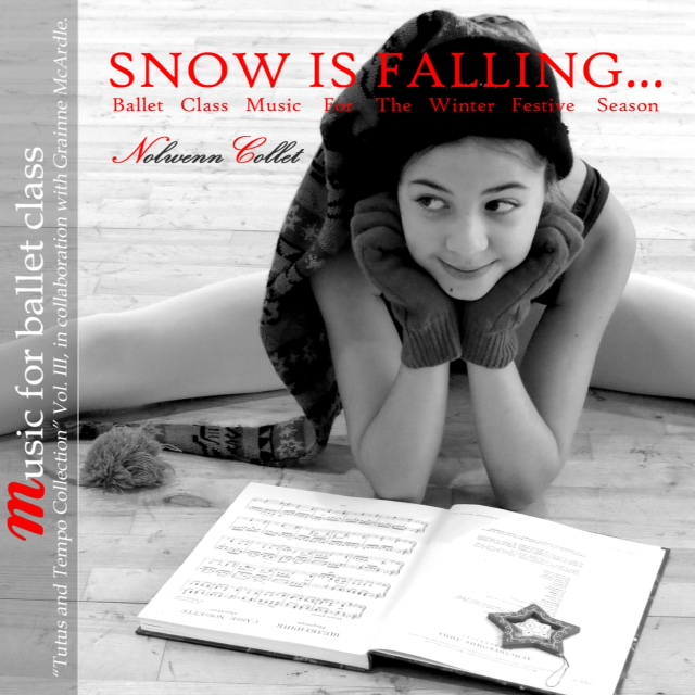 Snow is Falling - Tutus and Tempo Collection Vol 3 - Ballet Class Music for the Festive Holiday Season