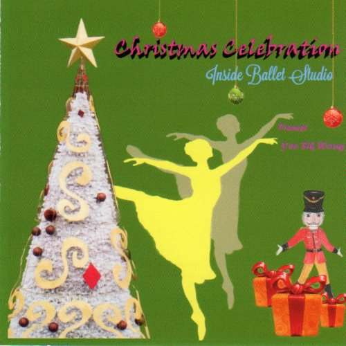 Inside Ballet Studio - Christmas Celebration CD for ballet class by Yee Sik Wong pianist