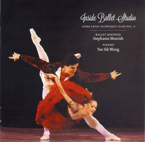 Inside Ballet Studio - Upper Level Technique Class Vol 3 CD for ballet class by Yee Sik Wong pianist