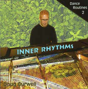 Inner Rhythms - Dance Routines 2 - by Doug Gurwell - New Jazz Cd